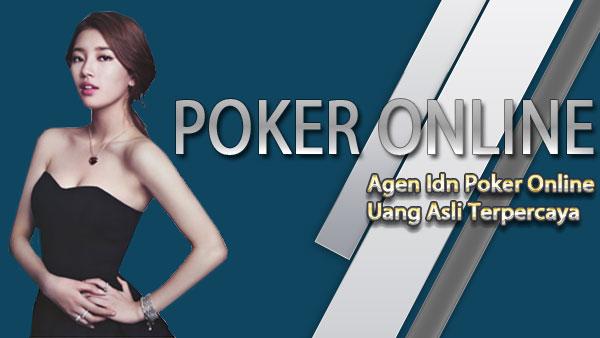 Agen Idn Poker Online Uang Asli Terpercaya