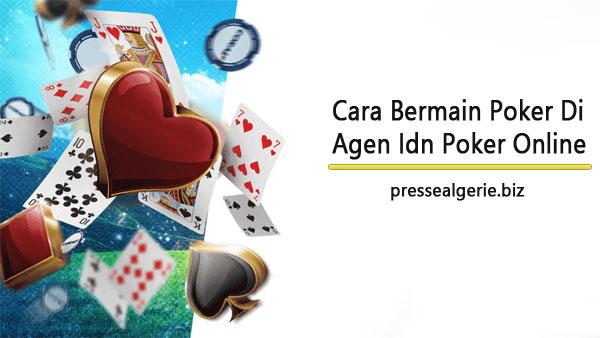 Cara Bermain Poker Di Agen Idn Poker Online